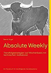 Absolute Weekly - Trendfolgestrategien auf Wochenbasis mit technischen Indikatoren